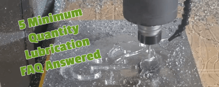 5 Most FAQ About Minimum Quantity Lubrication and MagLube MQL